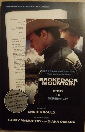 BROKEBACK MOUNTAIN: STORY TO SCREENPLAY. Annie PROULX